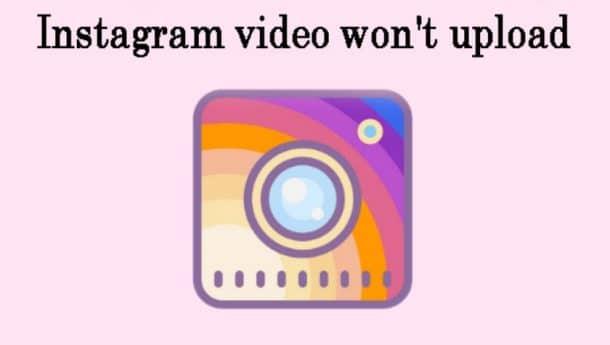 ویدئوهای اینستاگرام آپلود نمی شوند ؟ حل مشکل آپلود نشدن فیلم های اینستاگرام