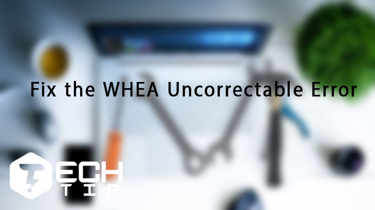 whea-uncorrectable-error-fix