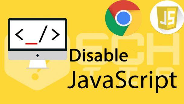 چگونه جاوا اسکریپت را در گوگل کروم فعال یا غیرفعال کنیم؟