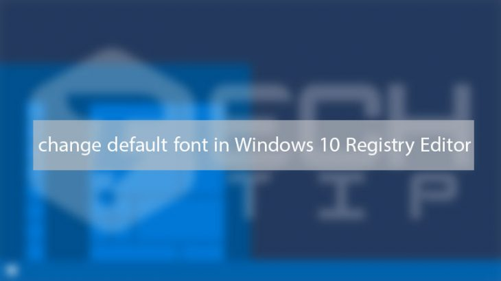 change-default-font-in-Windows-10-Registry-Editor
