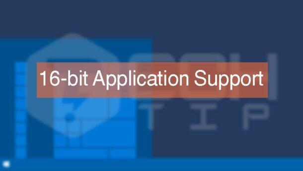 نحوه فعال کردن 16 bit Application Support در ویندوز 10