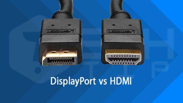 تفاوت HDMI و DisplayPort: برای مانیتور کامپیوتر از چه کابلی استفاده کنیم؟
