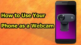 How to Use Your Phone as a Webcam