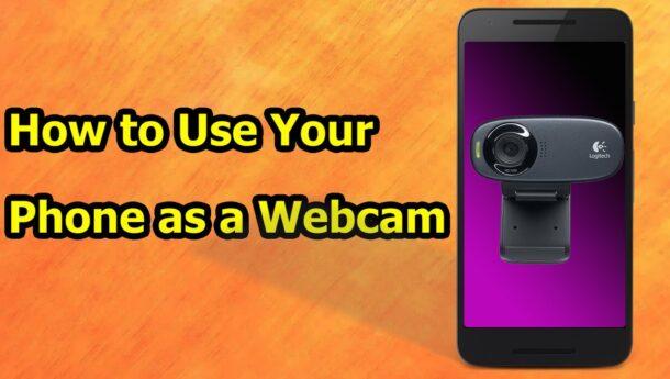 How to Use Your Phone as a Webcam تبدیل گوشی به وبکم